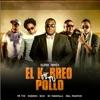 El K-Breo de Tu Pollo (Super Remix) [feat. Sech, Real Phantom, Robinho & Mr. Fox] - Single album lyrics, reviews, download