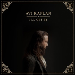 I'll Get By by Avi Kaplan album songs, credits