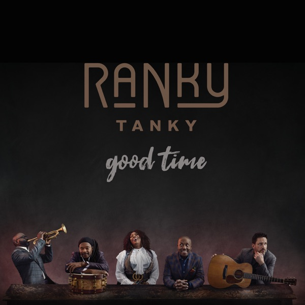 Good Time by Ranky Tanky album reviews, ratings, credits