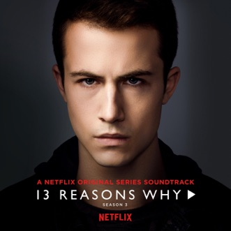 13 Reasons Why (Season 3) by 5 Seconds of Summer, YUNGBLUD & Alexander 23 album reviews, ratings, credits