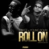 Roll On (feat. Young Dolph) - Single album lyrics, reviews, download