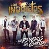 Los Psychos Del Corrido Los Psychopatas by Los Inquietos del Norte album lyrics
