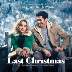 George Michael & Wham! Last Christmas the Original Motion Picture Soundtrack by George Michael & Wham! album songs, credits