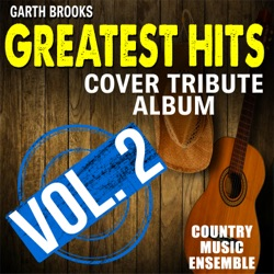Garth Brooks Greatest Hits: Cover Tribute Album, Vol. 2 by Country Music Ensemble album reviews, download