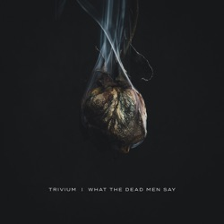 What the Dead Men Say by Trivium album songs, credits