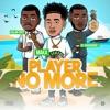 Player No More (feat. Kalan.Frfr. & Sk1nandbonez) [Radio Edit] song lyrics