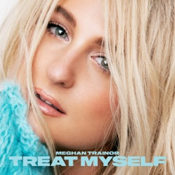 TREAT MYSELF by Meghan Trainor album songs, reviews, credits