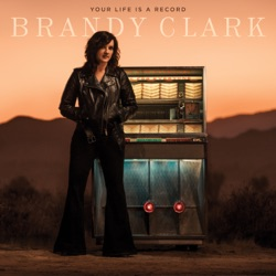 Your Life is a Record by Brandy Clark album songs, credits