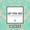 Let You Go (feat. Great Good Fine Ok) [A-Trak Remix] - Single album lyrics, reviews, download