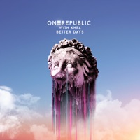 OneRepublic & KHEA - Better Days (feat. KHEA) Lyrics