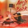 Arch It Back - Single album lyrics, reviews, download