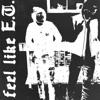 Feel Like E.T. - Single album lyrics, reviews, download