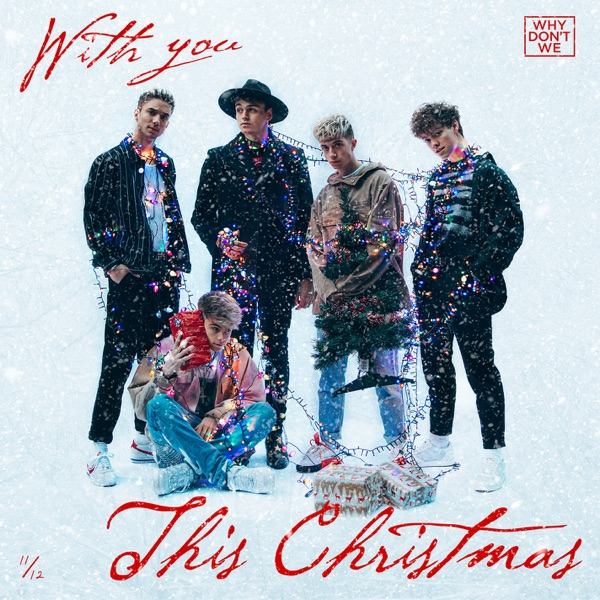 With You This Christmas by Why Don't We song lyrics, reviews, ratings, credits