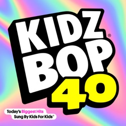 Kidz Bop 40 by KIDZ BOP Kids album reviews, download