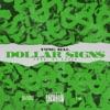Dollar Signs - Single album lyrics, reviews, download