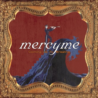 Coming up to Breathe by MercyMe album reviews, ratings, credits