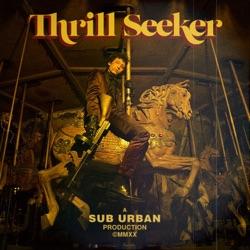 Thrill Seeker by Sub Urban album songs, credits