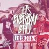 It's Everyday Bro (Remix) [feat. Gucci Mane] song lyrics