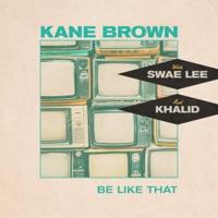 Kane Brown, Swae Lee, Khalid - Be Like That Lyrics