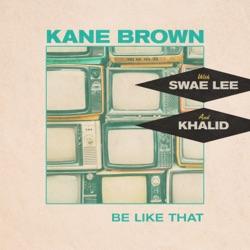 Be Like That by Kane Brown, Swae Lee, Khalid song lyrics, mp3 download