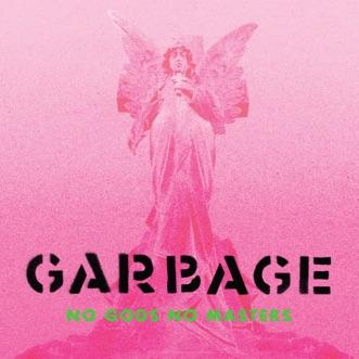 No Gods No Masters by Garbage album reviews, ratings, credits