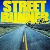 Street Runner - Single album lyrics, reviews, download