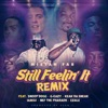 Still Feelin' It (Remix) [feat. Snoop Dogg, G-Eazy, Keak Da Sneak, Iamsu!, Nef the Pharaoh & Ezale] - Single album lyrics, reviews, download