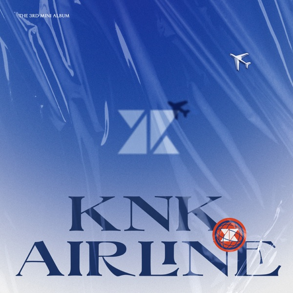 KNK AIRLINE - EP by KNK album reviews, ratings, credits