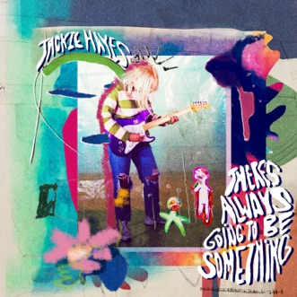 There's Always Going to be Something - EP by Jackie Hayes album reviews, ratings, credits