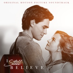 I Still Believe (Original Motion Picture Soundtrack) by Various Artists album reviews, download
