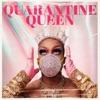 Quarantine Queen - EP album lyrics, reviews, download