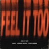 Feel It Too - Single album lyrics, reviews, download