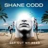 Get Out My Head by Shane Codd song lyrics