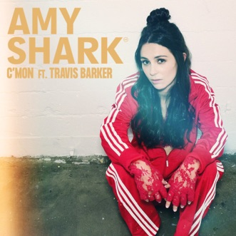 C'MON (feat. Travis Barker) - Single by Amy Shark album reviews, ratings, credits