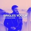 Singles You Up (Ryan Riback Remix) - Single album lyrics, reviews, download