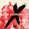 X Is Coming - EP album lyrics, reviews, download
