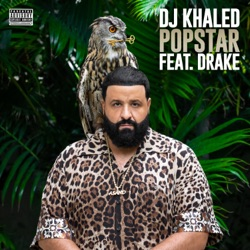 POPSTAR (feat. Drake) by DJ Khaled song lyrics, mp3 download