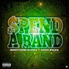 Spend a Band (feat. Sauce Walka) - Single album lyrics, reviews, download