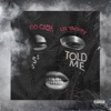 tOlD mE (feat. Lil Yachty) - Single album lyrics, reviews, download