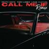 Call Me If (Remix) - Single album lyrics, reviews, download