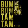 Bum Bum Tam Tam (Jax Jones Remix) - Single album lyrics, reviews, download