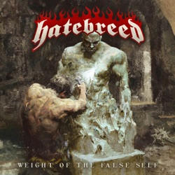 Weight of the False Self by Hatebreed album songs, reviews, credits