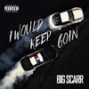 I Would Keep Goin - Single album lyrics, reviews, download