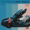 Sittin in My Car (feat. Fabolous & A Boogie wit da Hoodie) - Single album lyrics, reviews, download