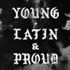 Young, Latin and Proud - Single album lyrics, reviews, download