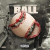 Ball (feat. Rylo Rodriguez) - Single album lyrics, reviews, download