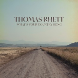 What's Your Country Song by Thomas Rhett song lyrics, mp3 download