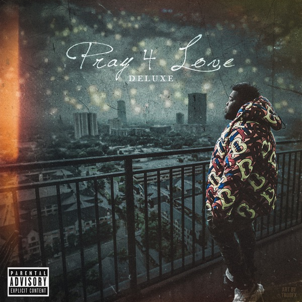 Pray 4 Love (Deluxe) by Rod Wave album reviews, ratings, credits