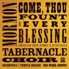 Come, Thou Fount of Every Blessing: American Folk Hymns & Spirituals by Mormon Tabernacle Choir, Orchestra At Temple Square & Mack Wilberg album lyrics