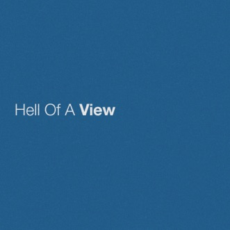 Hell of a View by Eric Church song lyrics, reviews, ratings, credits